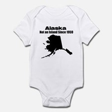 Alaska - Not an Island Since 1959 Infant Bodysuit