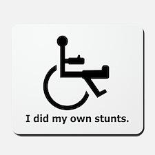 Did My Own Stunts Mousepad