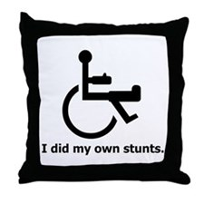 Did My Own Stunts Throw Pillow