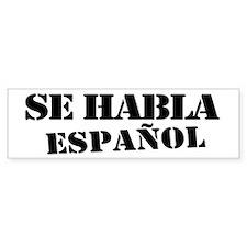 Se habla español Bumper Sticker