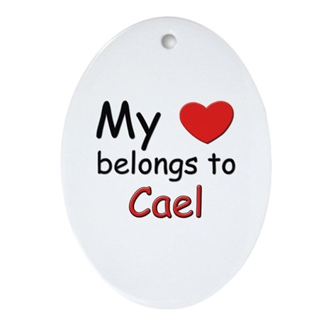 My heart belongs to cael Oval Ornament