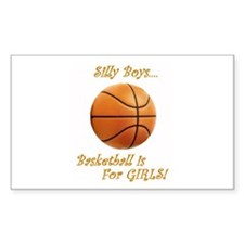 Silly Boys, Basketball is For GIRLS Decal
