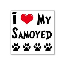 "I-Love-My-Samoyed Square Sticker 3"" x 3"""