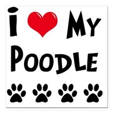"I-Love-My-Poodle Square Car Magnet 3"" x 3"""