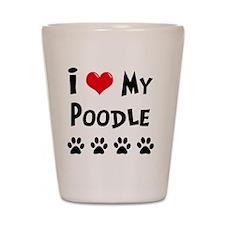 I-Love-My-Poodle Shot Glass