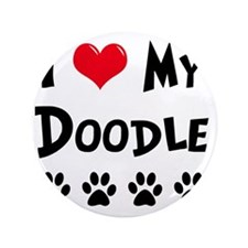 """I-Love-My-Doodle 3.5"""" Button"""