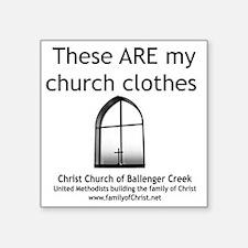"CUMC_churchclothes2_10x10_B Square Sticker 3"" x 3"""