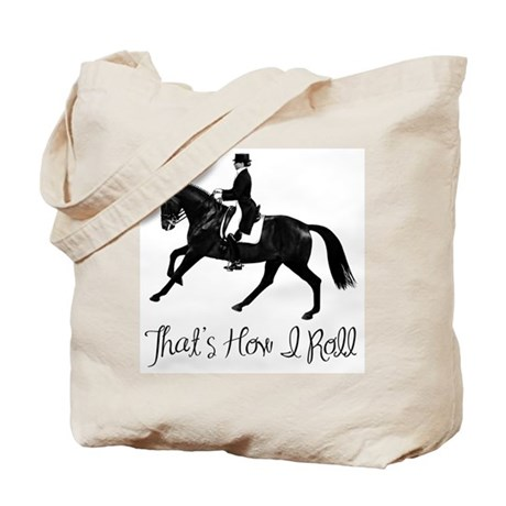 Dressage: That's How I Roll Tote Bag