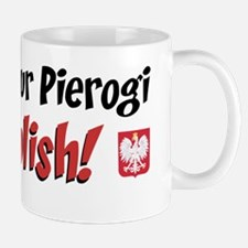 You Bet Your Pierogi Im Polish Mug