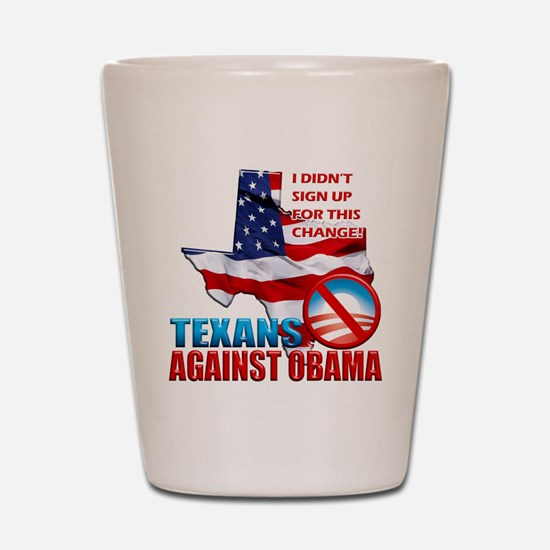 Texans Against Obama Shot Glass