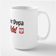 You Bet Your Dupa Im Polish Mug