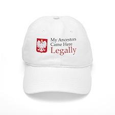 My Ancestors Came Here Legally Polish Baseball Cap