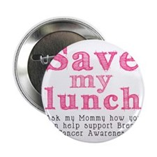 "Save-My-Lunch-1 2.25"" Button"