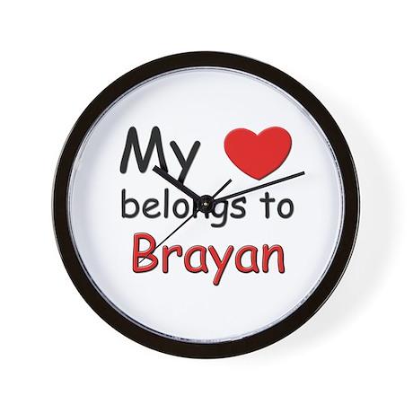 My heart belongs to brayan Wall Clock