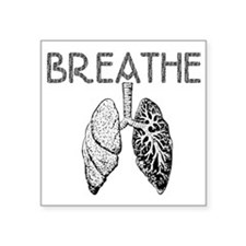 "BREATHE lungs Square Sticker 3"" x 3"""