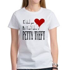 Steal your heart/petty theft Tee