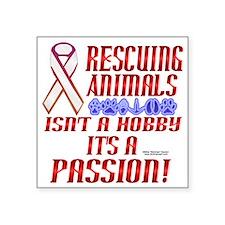 """Animal Rescuer Square Sticker 3"""" x 3"""""""