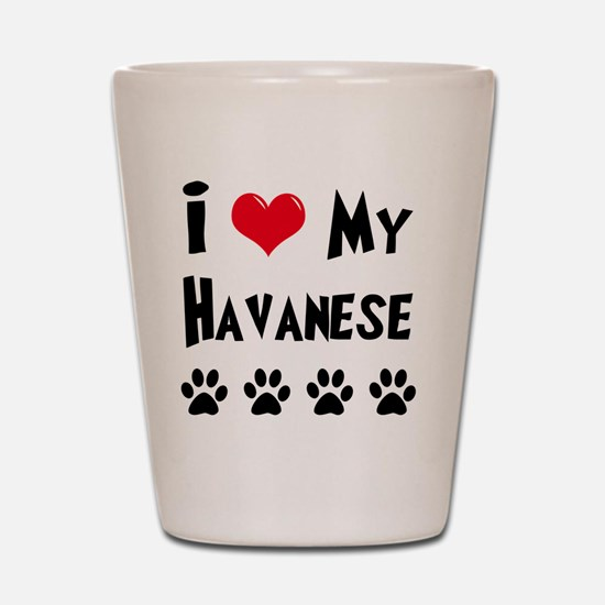 I-Love-My-Havanese Shot Glass
