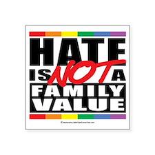 "Hate-Family-Value Square Sticker 3"" x 3"""