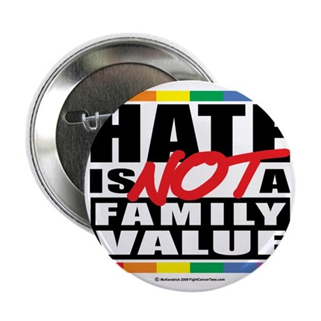"""Hate-Family-Value 2.25"""" Button"""