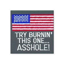 "burn this one Square Sticker 3"" x 3"""