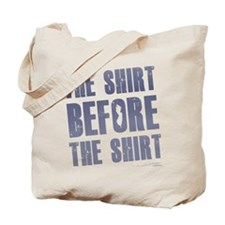 the shirt before the shirt Jersey Shore S Tote Bag