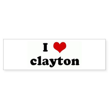 I Love clayton Bumper Sticker