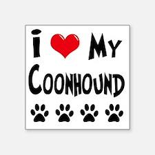 "I-Love-My-Coonhound Square Sticker 3"" x 3"""