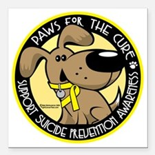 """Paws-for-the-Cure-Suicid Square Car Magnet 3"""" x 3"""""""
