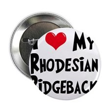 "I-Love-My-Rhodesian-Ridgeback 2.25"" Button"