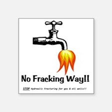"NoFrackingWay Square Sticker 3"" x 3"""