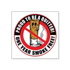 "Proud-To-Be-A-Quitter-1-Yea Square Sticker 3"" x 3"""