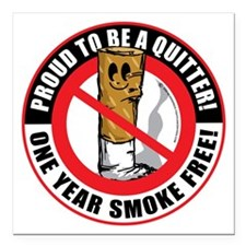 "Proud-To-Be-A-Quitter-1- Square Car Magnet 3"" x 3"""