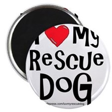 2-I love my rescue dog large Magnet