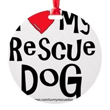 2-I love my rescue dog large Ornament