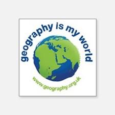 """GeographyIsMyWorld Square Sticker 3"""" x 3"""""""