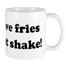 Can I have fries with that sh Mug