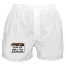 Wear Eye Protection<BR>Boxer Shorts