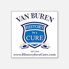 "martin VAN BUREN 8 TRUMAN d Square Sticker 3"" x 3"""
