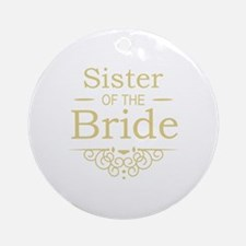 Sister of the Bride Gold Ornament (Round)