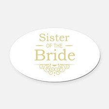 Sister of the Bride Gold Oval Car Magnet