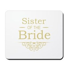 Sister of the Bride Gold Mousepad