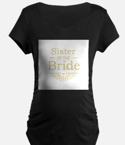 Sister of the Bride Gold Maternity T-Shirt