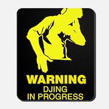 Warning DJing in Progress Mousepad