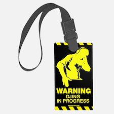 Warning DJing in Progress Luggage Tag