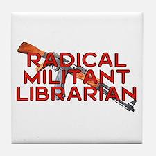 RADICAL MILITANT LIBRARIAN Tile Coaster