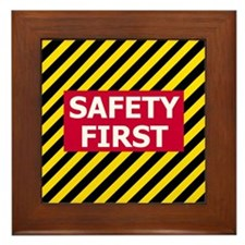 Safety First<BR> Framed Tile