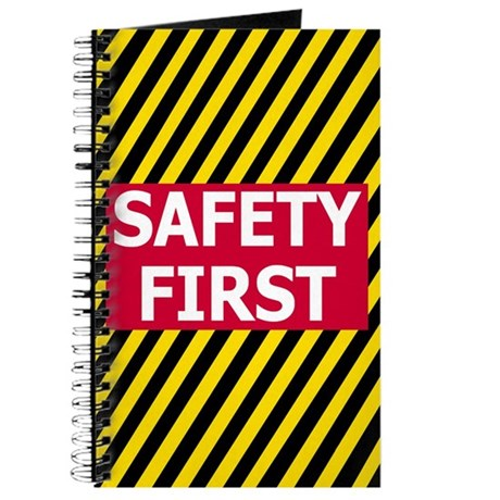 Safety First<BR> Journal