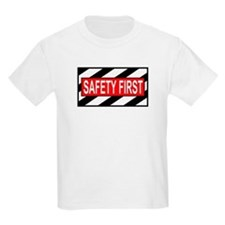 Safety First<BR> Kids T-Shirt