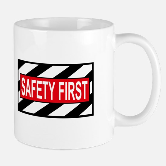 Safety First<BR> Mug